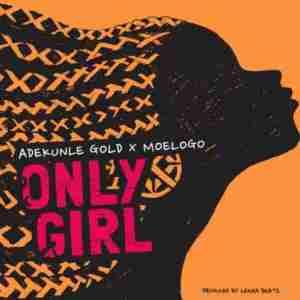 Adekunle Gold - Only Girl ft Moelogo